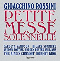 Rossini - Petite Messe Solennelle / Sampson, Summers, Tortise, Foster-Williams, The King's Consort, King (2006-10-10)