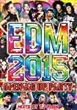 EDM 2015 - OPENING UP PARTY -