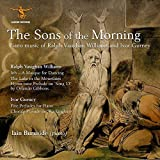 The Sons of the Morning - Piano Music of Vaughan Williams & Gurney by Iain Burnside (2013-01-08)