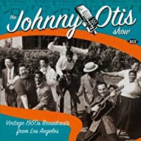 The Johnny Otis Show: Vintage 1950's Broadcasts from Los Angeles by Johnny Otis (2003-11-04)