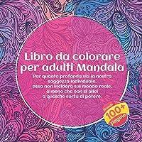 Libro da colorare per adulti Mandala - Per quanto profonda sia la nostra saggezza individuale, essa non inciderà sul mondo reale, a meno che non si allei a qualche sorta di potere.