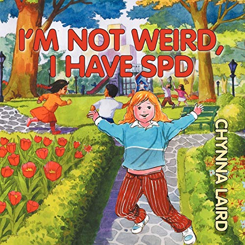 Download I'm Not Weird, I Have Sensory Processing Disorder Spd: Alexandra's Journey (Growing With Love) 1615991581