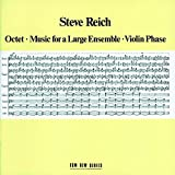 Reich: Octet / Music for a Large Ensemble / Violin Phase 画像