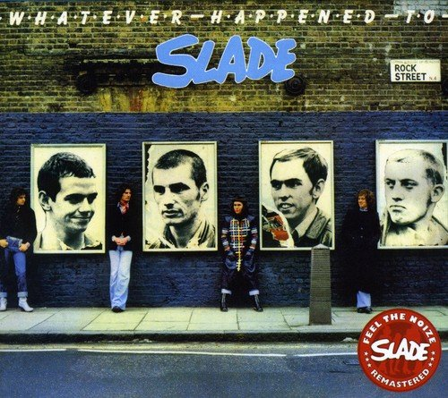 Whatever Happened to Slade