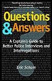 ポリス Questions and Answers: A Captain's Guide to Better Police Interviews and Interrogations