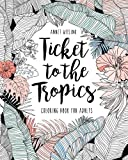 Ticket to the Tropic...