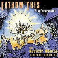 Fathom This - A Retrospective