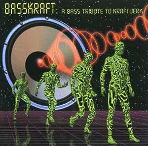 Basskraft: Tribute to Kraftwerk