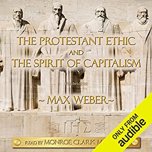 99625c66769b8 The Protestant Ethic and the Spirit of Capitalism Audiobook – Unabridged