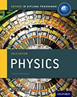 IB Physics, Course Book: Oxford IB Diploma Programme, 2014 Edition