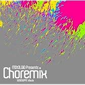 MOtOLOiD Presents Choremix