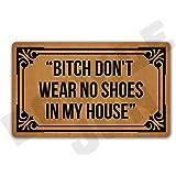 DoubleJun Bitch Don't Wear, No Shoes in My House Floor Rug Indoor/Front Door Mats Home Decor Machine Washable Rubber Non Slip