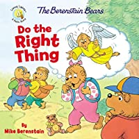 The Berenstain Bears Do the Right Thing (Berenstain Bears Living Lights)