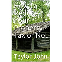 How to Reduce Your Property Tax or Not