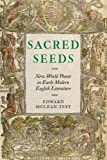 Sacred Seeds: New World Plants in Early Modern English Literature (Early Modern Cultural Studies)