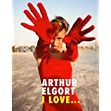 Arthur Elgort: I Love