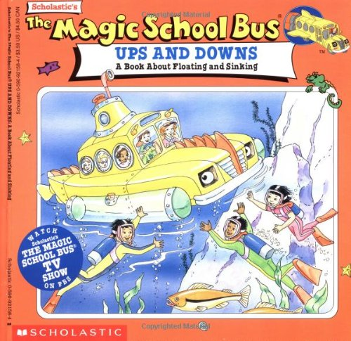 The Magic School Bus Ups and Downs: A Book About Floating and Sinkingの詳細を見る