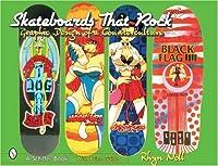 Skateboards That Rock