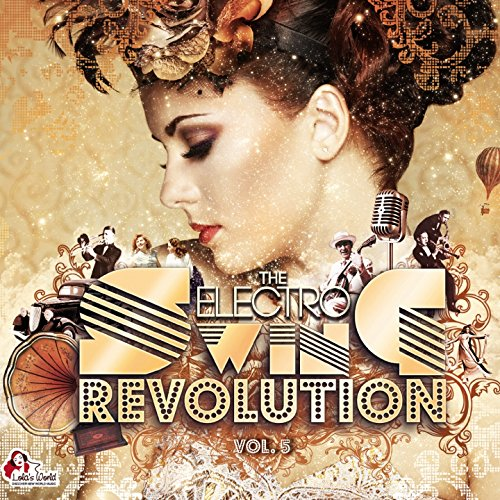 The Electro Swing Revolution, ...