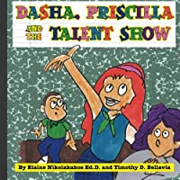 Dasha, Priscilla and the Talent Show: Volume 1