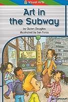 Art in the Subway, Ell Reader Grade 2: Harcourt School Publishers Storytown (Rdg Prgm 08/09/10 Wt)