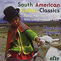 South American Guitar Classics by Marcelo Kayath (2012-01-17)