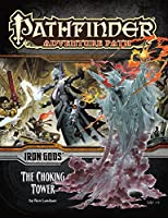 Iron Gods: The Choking Tower (Pathfinder Adventure Path)
