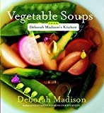 Vegetable Soups from Deborah Madison's Kitchen 画像