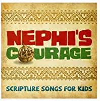 Nephi's Courage: Scripture Songs for Kids