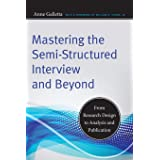 Mastering the Semi-Structured Interview and Beyond: From Research Design to Analysis and Publication: 18