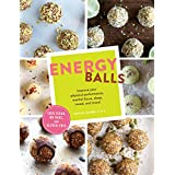 Energy Balls: Improve Your Physical Performance, Mental Focus, Sleep, Mood, and More! (Protein Bars, Easy Energy Bars, Bars f