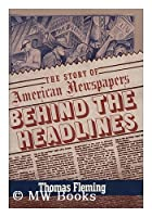 Behind the Headlines: The Story of American Newspapers (Walker's American History Series for Young People)