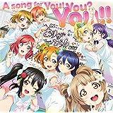 【店舗限定特典つき初回製造分】 A song for You! You? You!! (BD付)(イベント参加抽選申込券封入)(Thank You! You? You!!カード(2年生メンバー)付き)