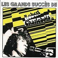 Les Grands Succ?..s de Robert Charlebois, Vol. 2 by Robert Charlebois (2006-06-06)