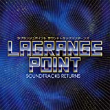 LAGRANGE POINT SOUNDTRACKS RETURNS