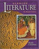 Glencoe Literature: The Reader's Choice, World Literature, Student Edition