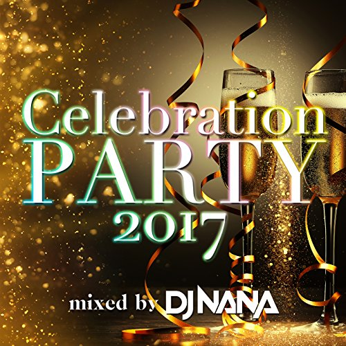 Celebration Party 2017 mixed b...