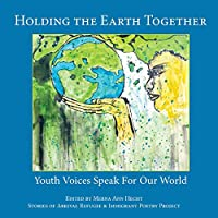 Holding the Earth Together: Youth Voices Speak for Our World