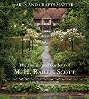 Arts and Crafts Master: The Houses and Gardens of M.H. Baillie Scott (Arts & Crafts Master)
