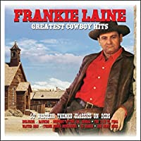 Greatest Cowboy Hits [Double CD] by Frankie Laine