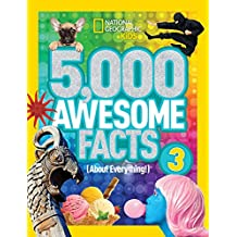 5,000 Awesome Facts About Everything! Volume 3