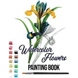 watercolor flowers painting book: watercolor coloring book