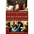 The Decline and Fall of Sacred Scripture: How the Bible Became a Secular Book (English Edition)