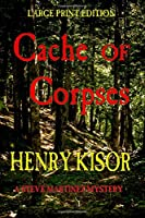 Cache of Corpses (Steve Martinez Mysteries)