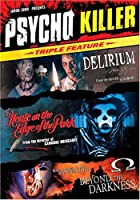 Psycho Killer Triple Feature (Delirium / House on the Edge of the Park / Beyond the Darkness)