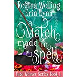 A Match Made in Spell: Lexi Balefire, Matchmaker Witch (Fate Weaver Book 1) (English Edition)
