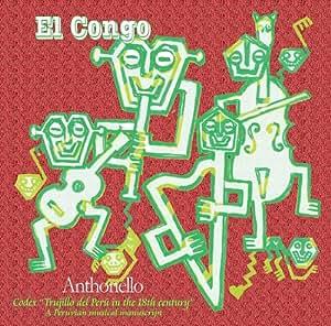 エル・コンゴ ~ 南米ペルーのバロック音楽 「トルヒーヨの写本」