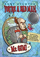You're a Bad Man, Mr. Gum! (You're a Bad Man MR Gum)