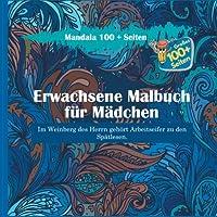 Erwachsene Malbuch fuer Maedchen Mandala 100 + Seiten - Im Weinberg des Herrn gehoert Arbeitseifer zu den Spaetlesen.