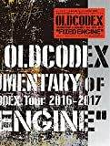 "DOCUMENTARY of  OLDCODEX Tour 2016-2017 ""FIXED ENGINE"
